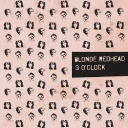 Blonde Redhead - 3 O'Clock EP