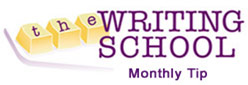 Writing School Monthly Tip