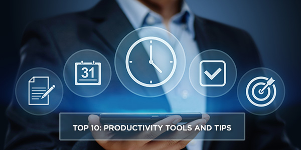 Top 10 productivity tools and tips